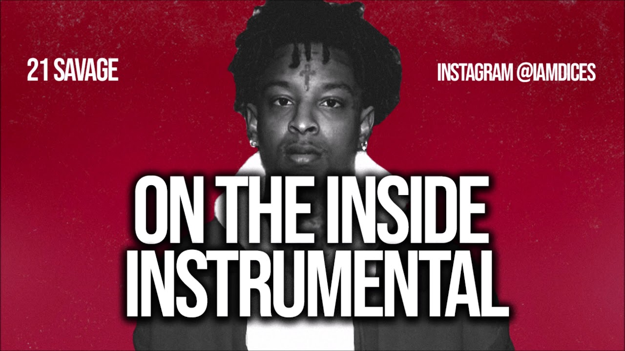 21 Savage On the Inside (Instrumental)
