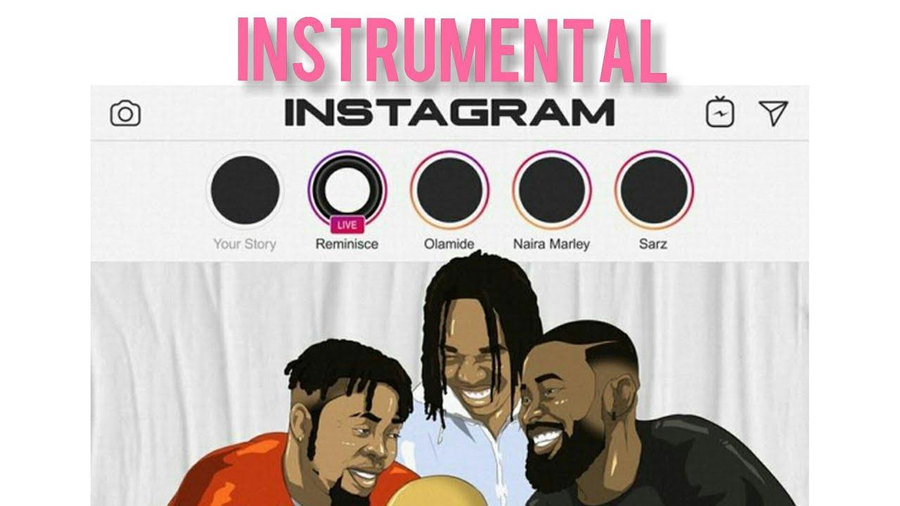 Reminisce Instagram Instrumental (ft. Olamide , Naira Marley & Sarz) Mp3 Download